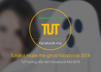 cách làm facebook ma mới nhất 2018